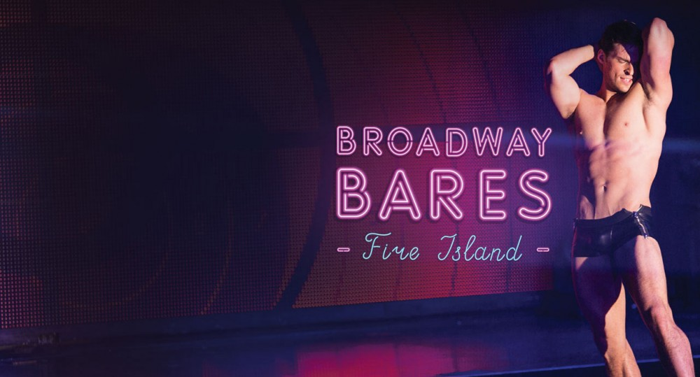 Broadway Bares FIRE ISLAND 2017