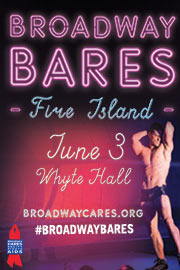 Broadway Bares Fire Island