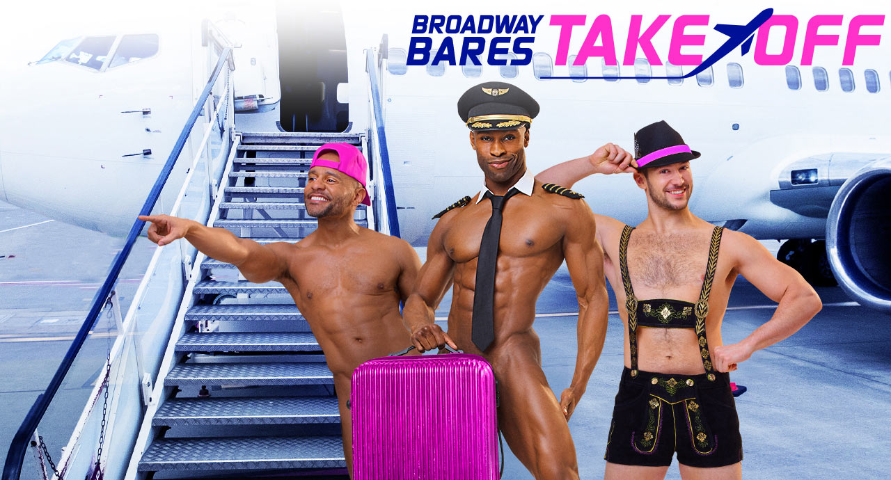 Broadway Bares: Take Off