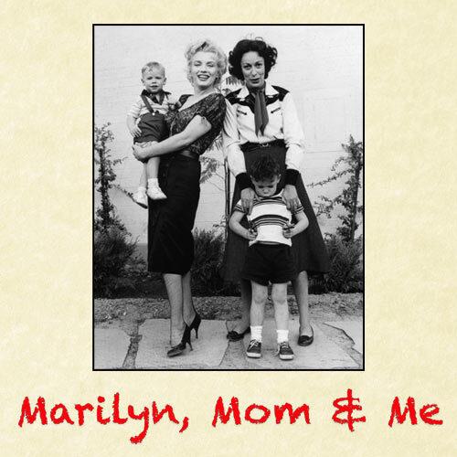 Marilyn, Mom & Me